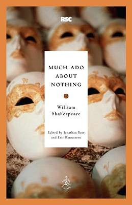Much Ado About Nothing By Shakespeare, William/ Bate, Jonathan (EDT)/ Rasmussen, Eric (EDT)/ Bate, Jonathan (INT)